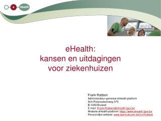 EHealth: kansen en uitdagingen voor ziekenhuizen