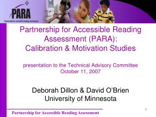 Partnership for Accessible Reading Assessment PARA: Calibration  Motivation Studies  presentation to the Technical Advis