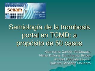 Semiolog a de la trombosis portal en TCMD: a prop sito de 50 casos