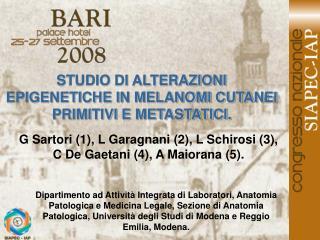 STUDIO DI ALTERAZIONI EPIGENETICHE IN MELANOMI CUTANEI PRIMITIVI E METASTATICI.
