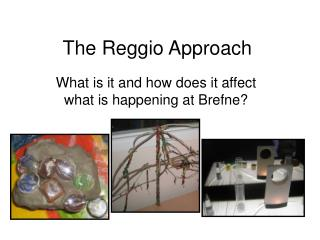 The Reggio Approach