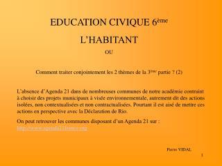 EDUCATION CIVIQUE 6 me L HABITANT OU  Comment traiter conjointement les 2 th mes de la 3 me partie  2