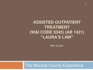 Assisted Outpatient Treatment  WI Code 5345 AB 1421   Laura s Law   Nov 15, 2011