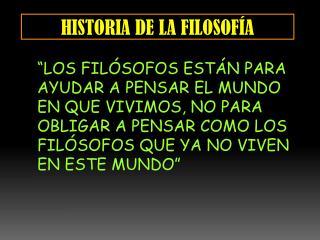 HISTORIA DE LA FILOSOF A