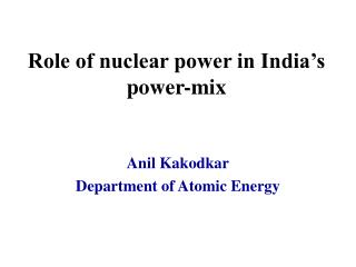 Role of nuclear power in India s power-mix