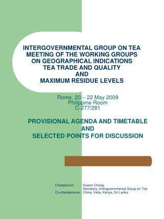 INTERGOVERNMENTAL GROUP ON TEA MEETING OF THE WORKING GROUPS ON GEOGRAPHICAL INDICATIONS TEA TRADE AND QUALITY AND MAXIM