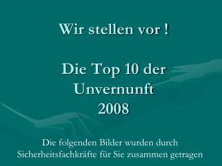 Wir stellen vor   Die Top 10 der Unvernunft 2008