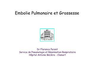 Dr Florence Parent Service de Pneumologie et R animation Respiratoire H pital Antoine B cl re - Clamart