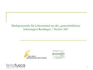 Marktpotenziale f r Lebensmittel aus der  gentechnikfreien Anbauregion Reutlingen