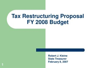 Tax Restructuring Proposal FY 2008 Budget