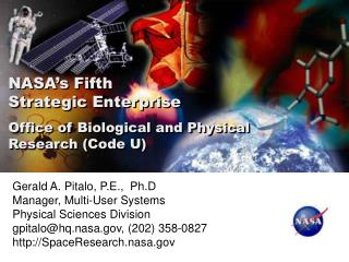 NASA s Fifth  Strategic Enterprise Office of Biological and Physical Research Code U