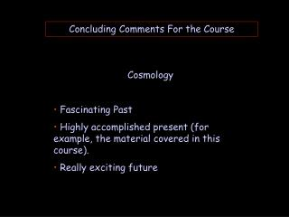 Concluding Comments For the Course