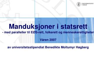Manduksjoner i statsrett - med paralleller til E S-rett, folkerett og menneskerettigheter  V ren 2007  av universitetsst