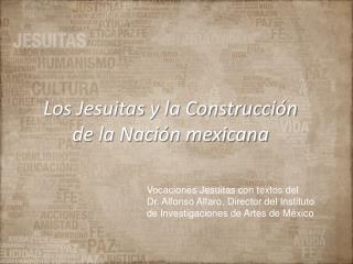 Los Jesuitas y la Construcci n de la Naci n mexicana