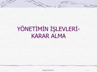 Y NETIMIN ISLEVLERI- KARAR ALMA