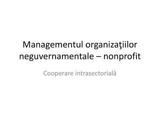 Managementul organizatiilor neguvernamentale   nonprofit