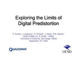 Exploring the Limits of  Digital Predistortion