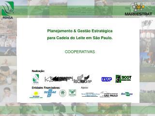 Planejamento  Gest o Estrat gica  para Cadeia do Leite em S o Paulo.  COOPERATIVAS