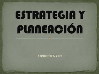 ESTRATEGIA Y PLANEACI N