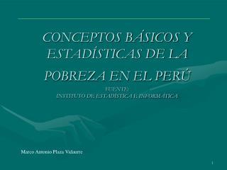 CONCEPTOS B SICOS Y ESTAD STICAS DE LA POBREZA EN EL PER   FUENTE: INSTITUTO DE ESTAD STICA E INFORM TICA