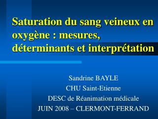 Saturation du sang veineux en oxyg ne : mesures, d terminants et interpr tation