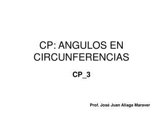 CP: ANGULOS EN CIRCUNFERENCIAS
