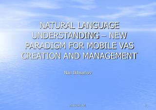 NATURAL LANGUAGE UNDERSTANDING   NEW PARADIGM FOR MOBILE VAS CREATION AND MANAGEMENT