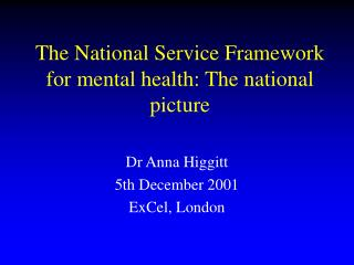 The National Service Framework for mental health: The national picture