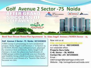 golf  avenue 2 sector -75  noida |9212455655| aims angel  av