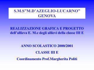 REALIZZAZIONE GRAFICA E PROGETTO dell allieva E. M.e degli allievi della classe III E  ANNO SCOLASTICO 2000