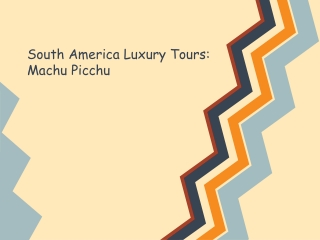 South America Luxury Tours: Machu Picchu