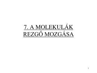 7. A MOLEKUL K  REZGO MOZG SA