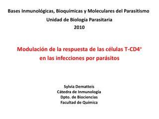 Sylvia Dematteis C tedra de Inmunolog a Dpto. de Biociencias Facultad de Qu mica
