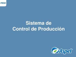 Sistema de Control de Producci n