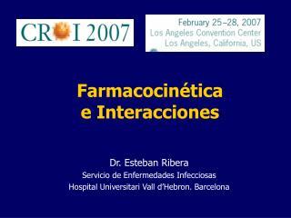 Dr. Esteban Ribera Servicio de Enfermedades Infecciosas Hospital Universitari Vall d Hebron. Barcelona