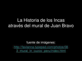 La Historia de los Incas atrav s del mural de Juan Bravo