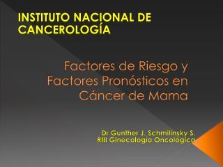 Factores de Riesgo y Factores Pron sticos en C ncer de Mama