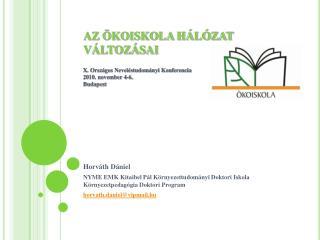 AZ  KOISKOLA H L ZAT V LTOZ SAI  X. Orsz gos Nevel studom nyi Konferencia 2010. november 4-6. Budapest
