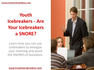 Youth Icebreakers - Are Your Icebreakers a SNORE?