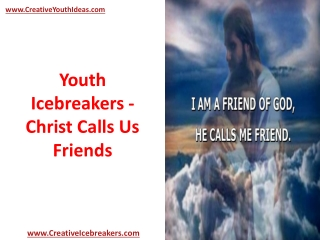 Youth Icebreakers - Christ Calls Us Friends