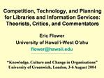 Competition, Technology, and Planning for Libraries and Information Services: Theorists, Critics, and Commentators