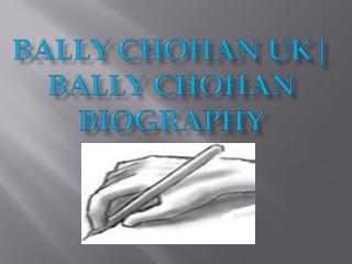 Bally Chohan UK | Bally Chohan Blog