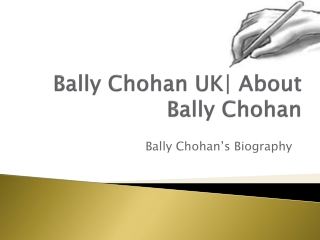 Bally Chohan | About Bally Chohan