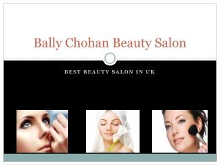 Bally Chohan | Bally Chohan Salon UK