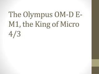 The Olympus OM-D E-M1