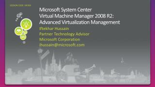 Microsoft System Center  Virtual Machine Manager 2008 R2:  Advanced Virtualization Management
