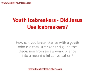 Youth Icebreakers - Did Jesus Use Icebreakers?