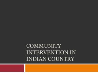 Community Intervention in Indian Country