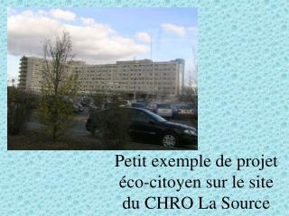 Petit exemple de projet   co-citoyen sur le site  du CHRO La Source