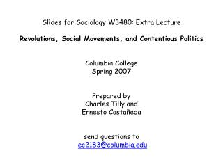 Slides for Sociology W3480: Extra Lecture  Revolutions, Social Movements, and Contentious Politics     Columbia College